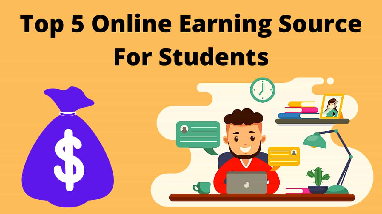 Top 5 Online Earning Source For Students in hindi 2020